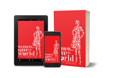 """Women Will Save the World: """"a compendium of inspiration"""""""